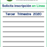 SOLICITE INSCRIPCIÓN DEL TERCER TRIMESTRE 2020